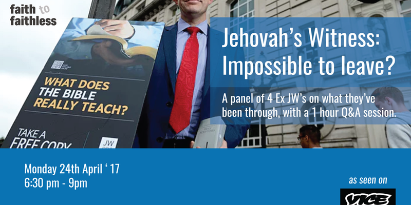 Leaving Jehovah's Witnesses Panel Discussion Monday 24 April